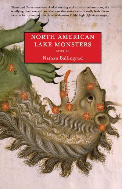 """Lake Monsters of North America"" by Nathan Ballingrud – Book Review"