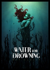 Water-for-Drowning-by-Ray-Cluley-216x300